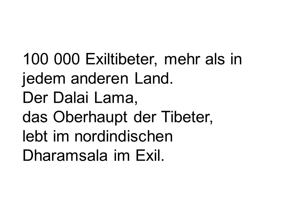 100 000 Exiltibeter, mehr als in jedem anderen Land.