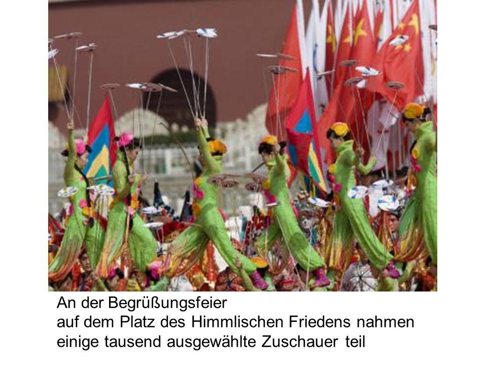 An der Begrüßungsfeier auf dem Platz des Himmlischen Friedens nahmen einige tausend ausgewählte Zuschauer teil