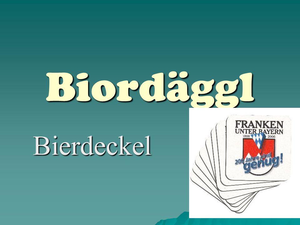 Biordäggl Bierdeckel