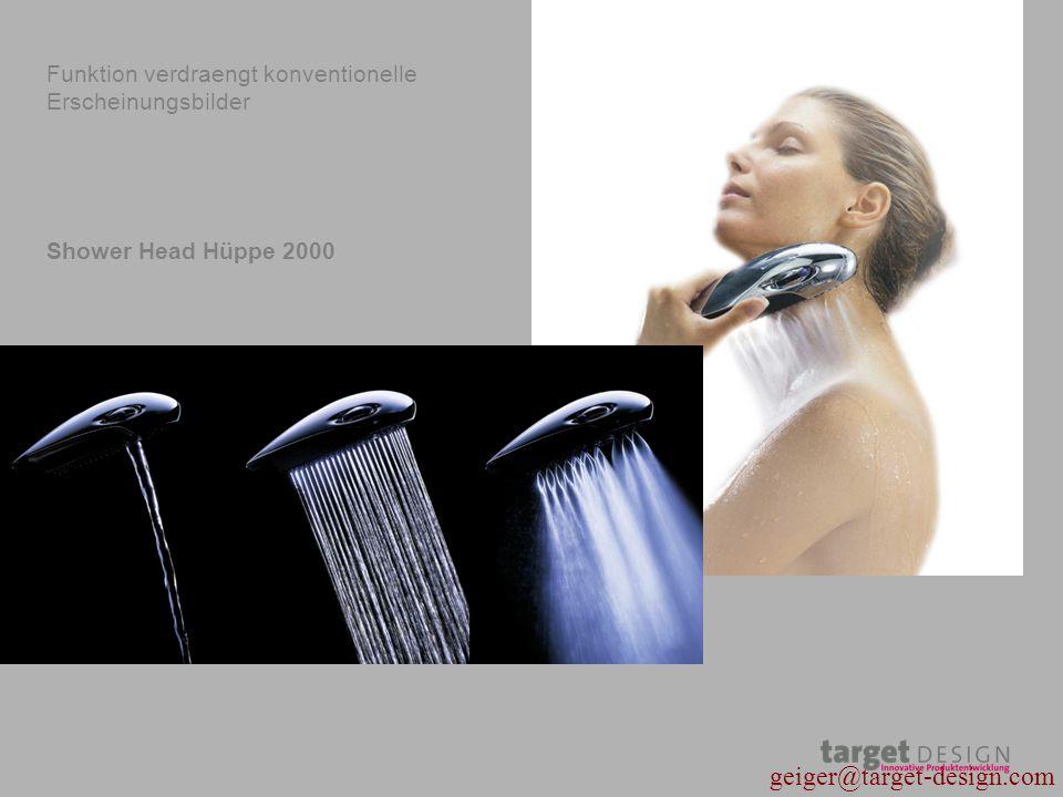 geiger@target-design.com Shower Head Hüppe 2000 Funktion verdraengt konventionelle Erscheinungsbilder