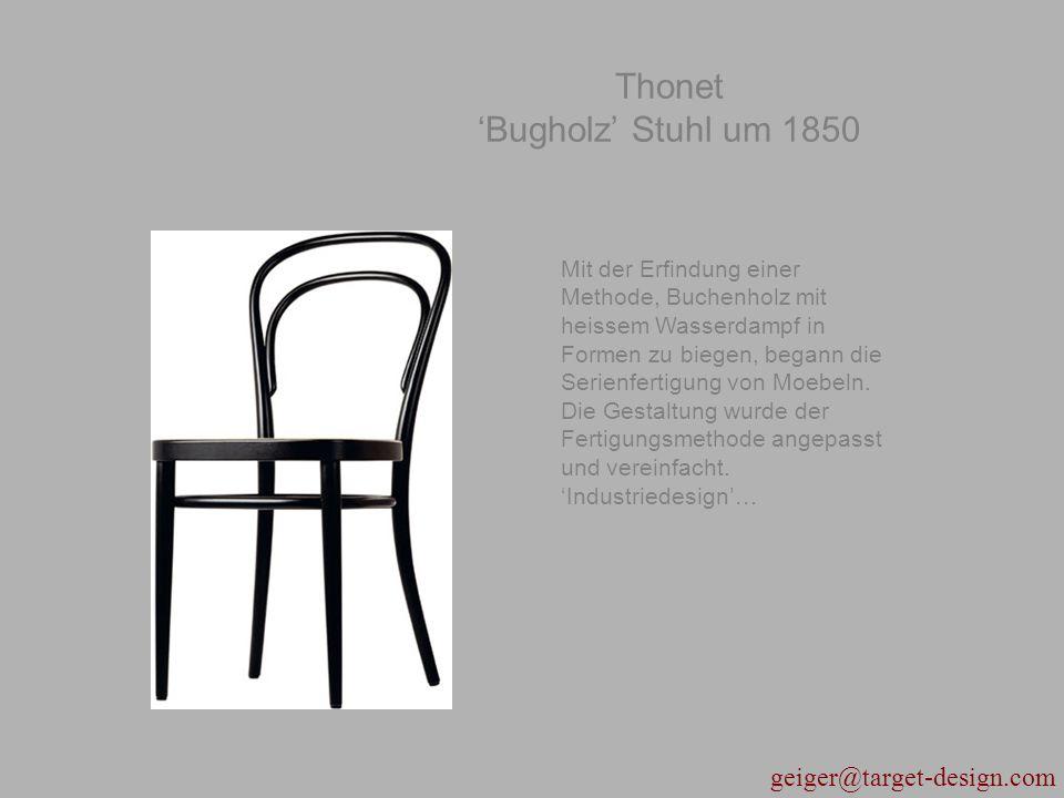 geiger@target-design.com Thonet 'Bugholz' Stuhl um 1850 Mit der Erfindung einer Methode, Buchenholz mit heissem Wasserdampf in Formen zu biegen, began