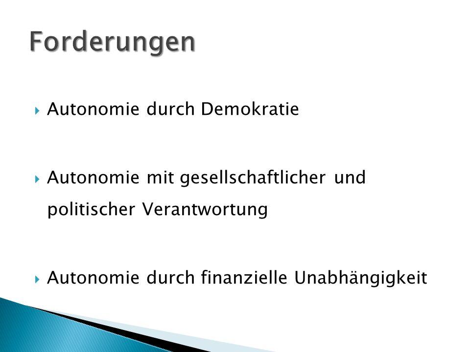  Autonomie durch Demokratie  Autonomie mit gesellschaftlicher und politischer Verantwortung  Autonomie durch finanzielle Unabhängigkeit