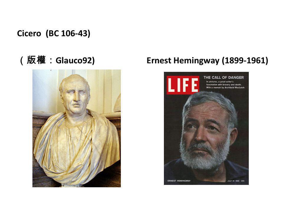 Cicero (BC 106-43) (版權: Glauco92) Ernest Hemingway (1899-1961)