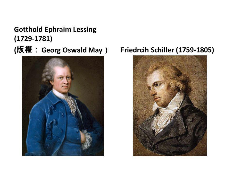 Gotthold Ephraim Lessing (1729-1781) ( 版權: Georg Oswald May ) Friedrcih Schiller (1759-1805)