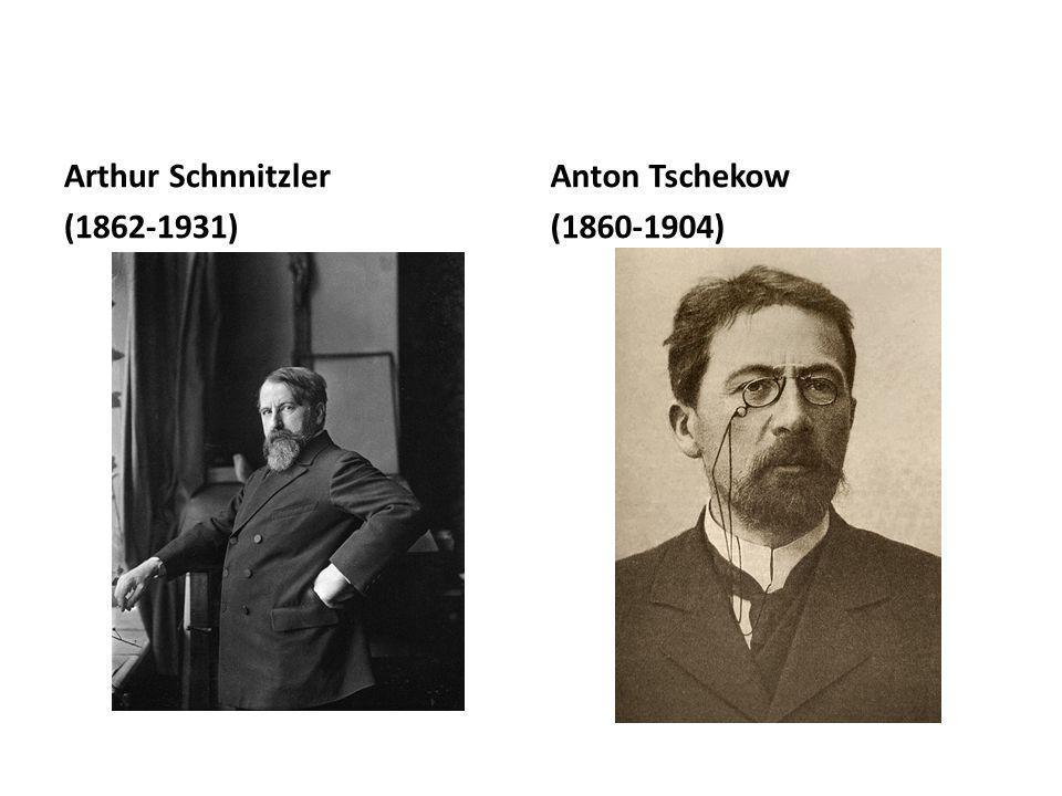 Arthur Schnnitzler (1862-1931) Anton Tschekow (1860-1904)