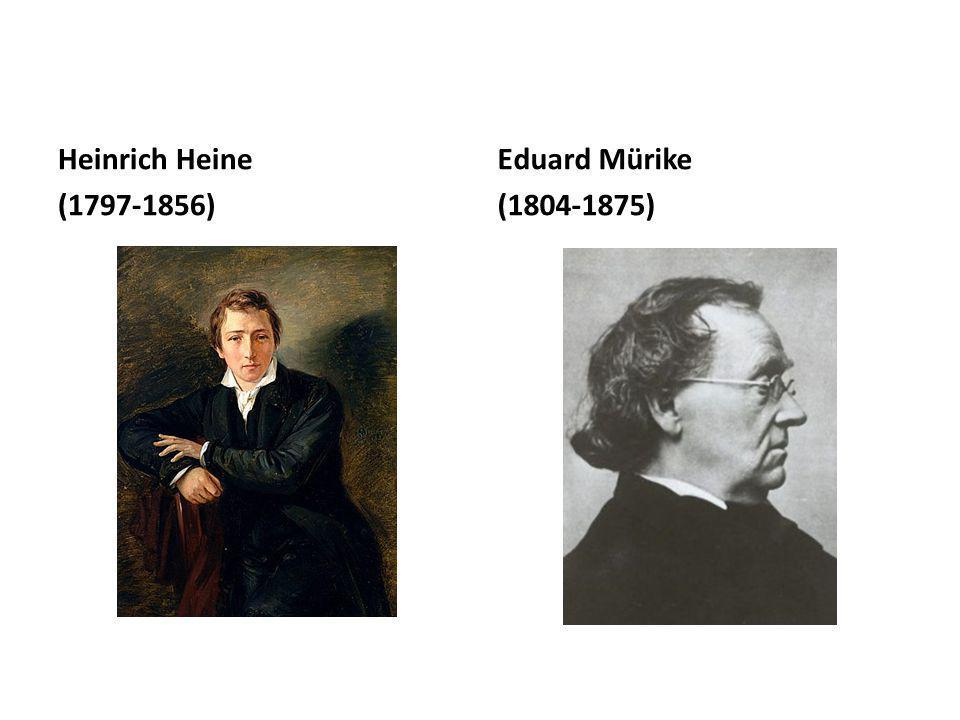 Heinrich Heine (1797-1856) Eduard Mürike (1804-1875)