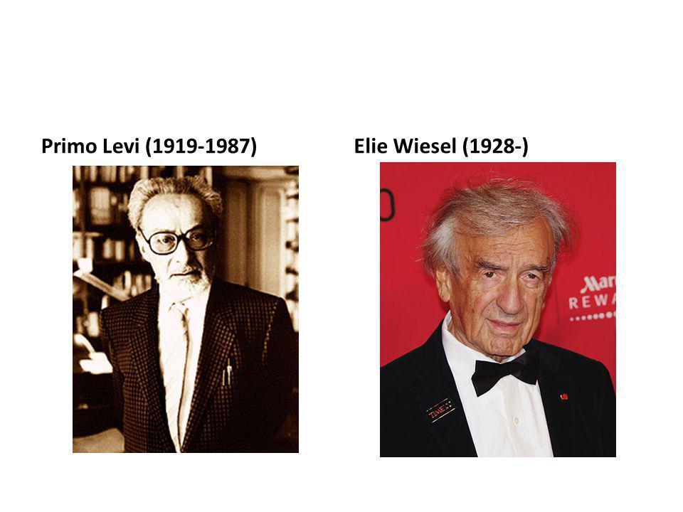 Primo Levi (1919-1987)Elie Wiesel (1928-)