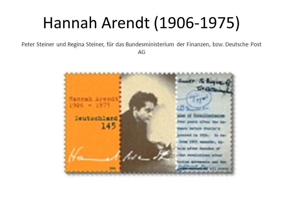 Hannah Arendt (1906-1975) Peter Steiner und Regina Steiner, für das Bundesministerium der Finanzen, bzw. Deutsche Post AG