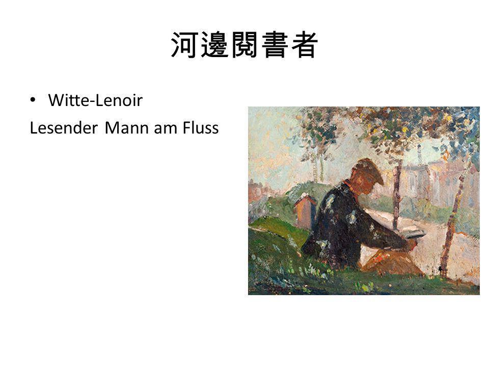 河邊閱書者 Witte-Lenoir Lesender Mann am Fluss