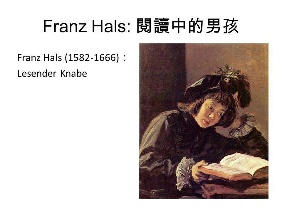 Franz Hals: 閱讀中的男孩 Franz Hals (1582-1666) : Lesender Knabe