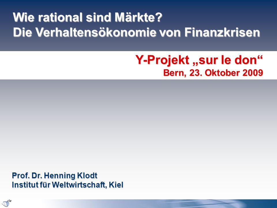 """Wie rational sind Märkte. Die Verhaltensökonomie von Finanzkrisen Y-Projekt """"sur le don Bern, 23."""