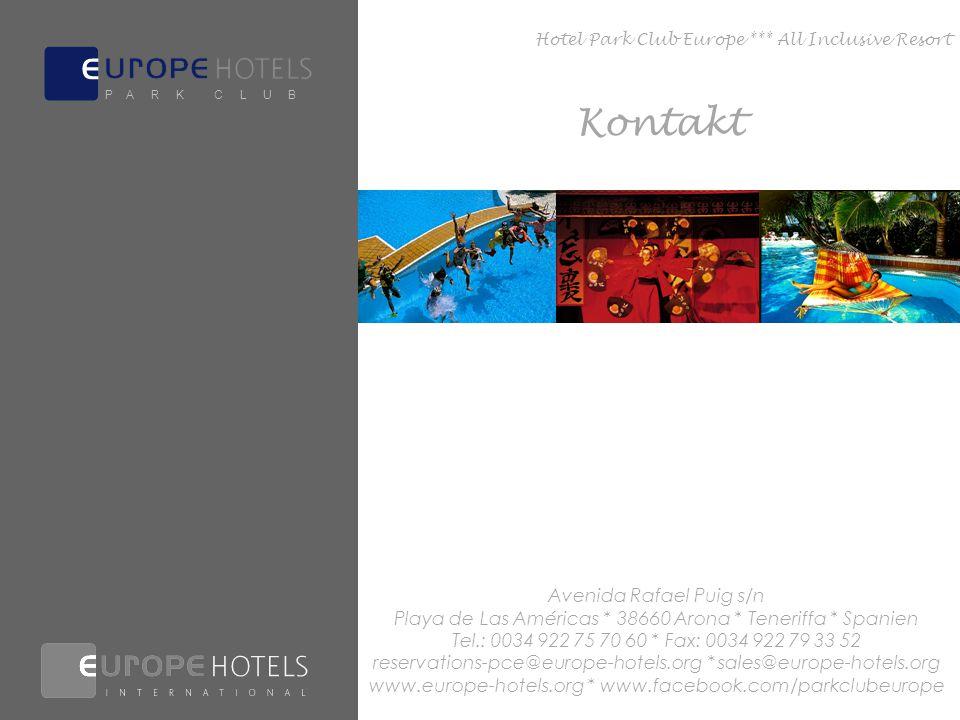 Avenida Rafael Puig s/n Playa de Las Américas * 38660 Arona * Teneriffa * Spanien Tel.: 0034 922 75 70 60 * Fax: 0034 922 79 33 52 reservations-pce@europe-hotels.org * sales@europe-hotels.org www.europe-hotels.org * www.facebook.com/parkclubeurope Kontakt Hotel Park Club Europe *** All Inclusive Resort P A R K C L U B