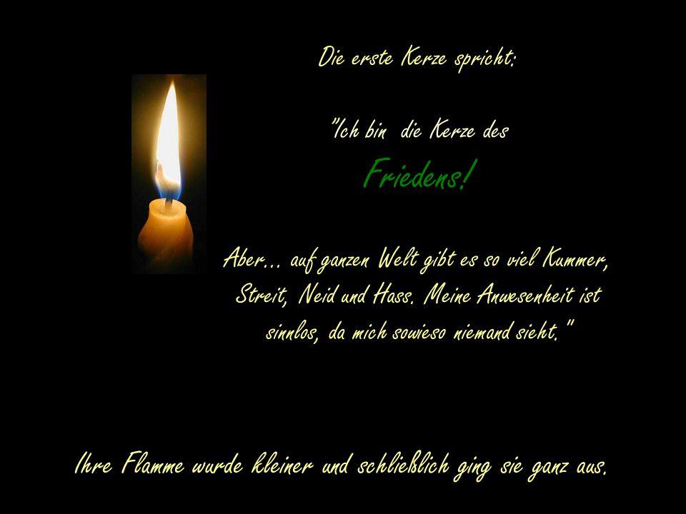 Die erste Kerze spricht: Ich bin die Kerze des Friedens.