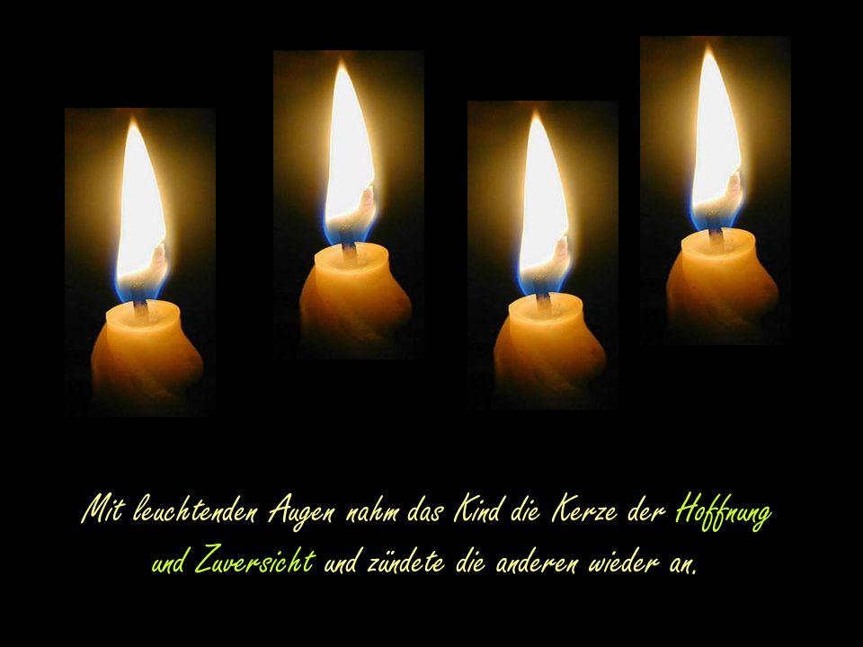 """Da sprach die vierte Kerze: """"Hab' keine Angst, solange ich brenne, können wir die anderen wieder anzünden, denn ich bin die Kerze der Hoffnung und Zuv"""