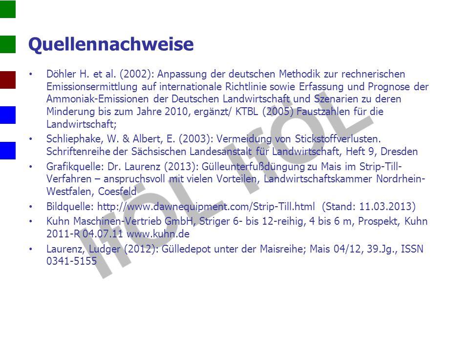 Quellennachweise Döhler H. et al. (2002): Anpassung der deutschen Methodik zur rechnerischen Emissionsermittlung auf internationale Richtlinie sowie E