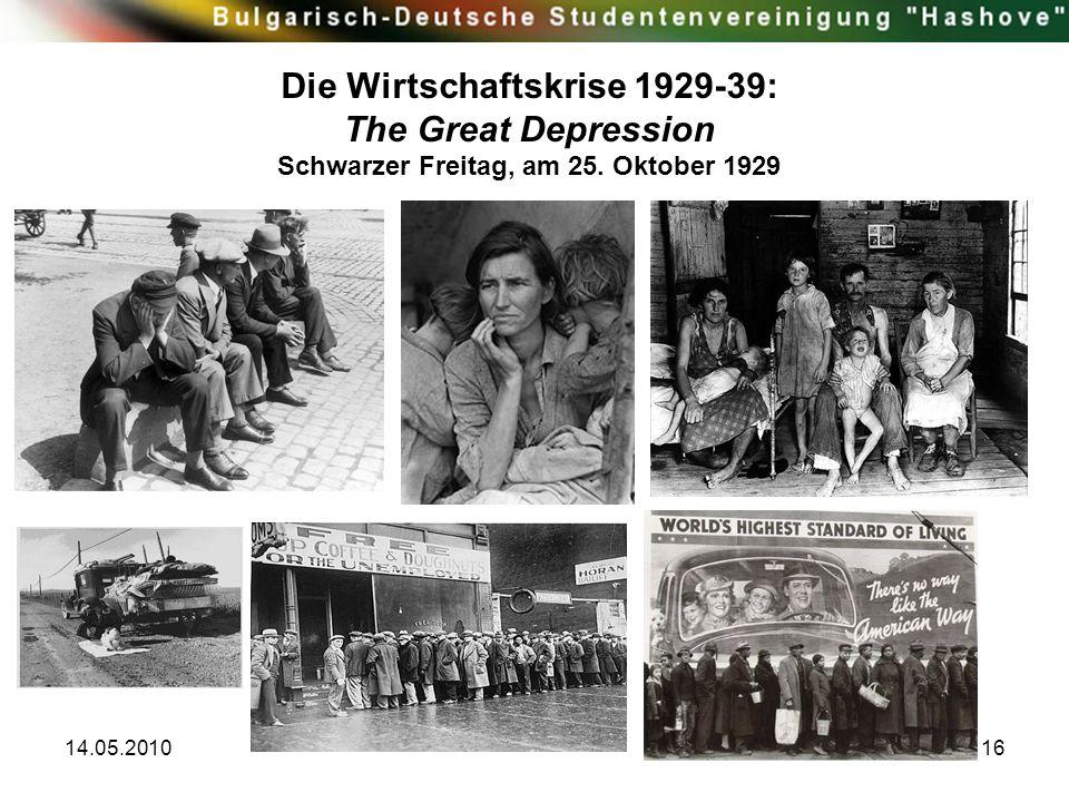 14.05.201016 Die Wirtschaftskrise 1929-39: The Great Depression Schwarzer Freitag, am 25. Oktober 1929