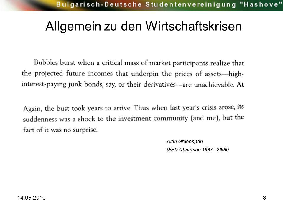 14.05.20103 Allgemein zu den Wirtschaftskrisen Alan Greenspan (FED Chairman 1987 - 2006)