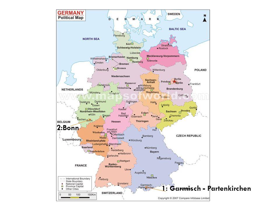 1: Garmisch - Partenkirchen 2:Bonn