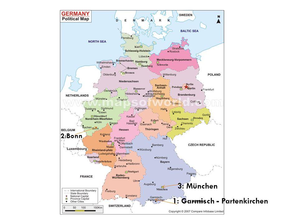 1: Garmisch - Partenkirchen 2:Bonn 3: München