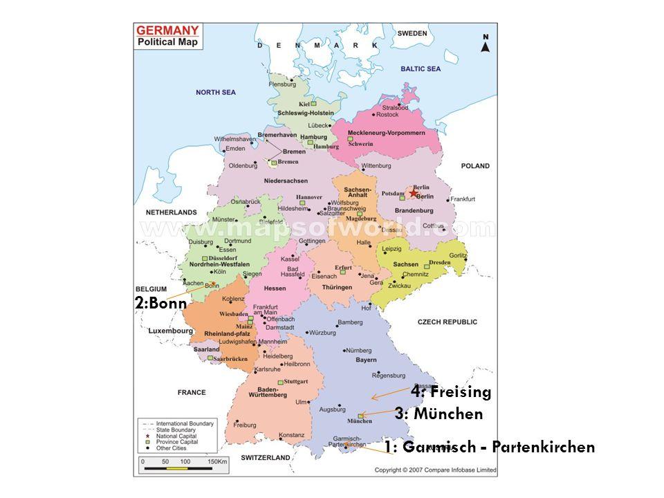 1: Garmisch - Partenkirchen 2:Bonn 3: München 4: Freising