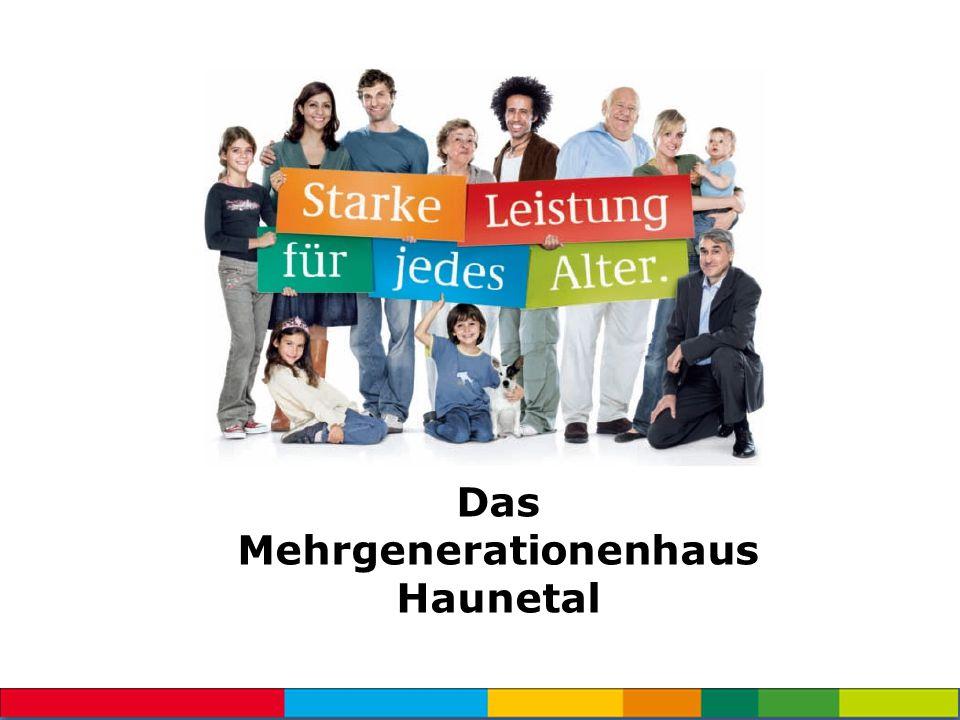 Ausgangssituation Das Mehrgenerationenhaus Haunetal wurde am 16.