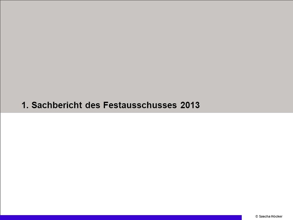 121.Sachbericht | Festausschuss | 16.05.2010 © Sascha Höcker 2.