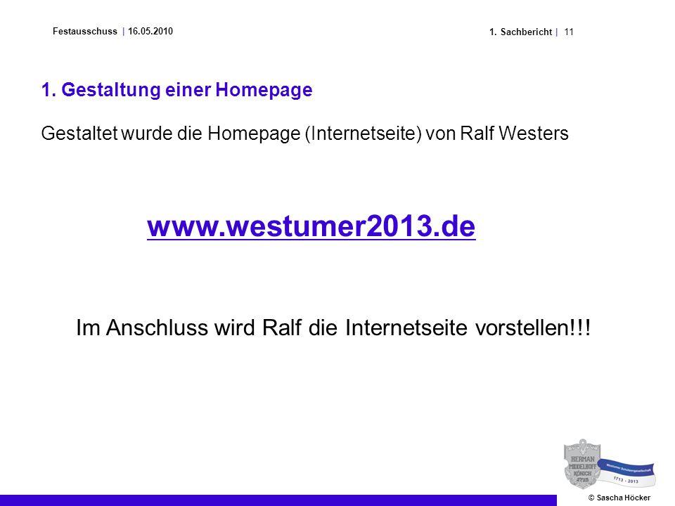 111. Sachbericht | Festausschuss | 16.05.2010 © Sascha Höcker 1. Gestaltung einer Homepage Gestaltet wurde die Homepage (Internetseite) von Ralf Weste
