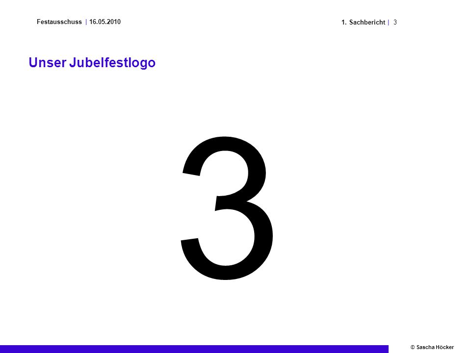 41. Sachbericht | Festausschuss | 16.05.2010 © Sascha Höcker Unser Jubelfestlogo 2