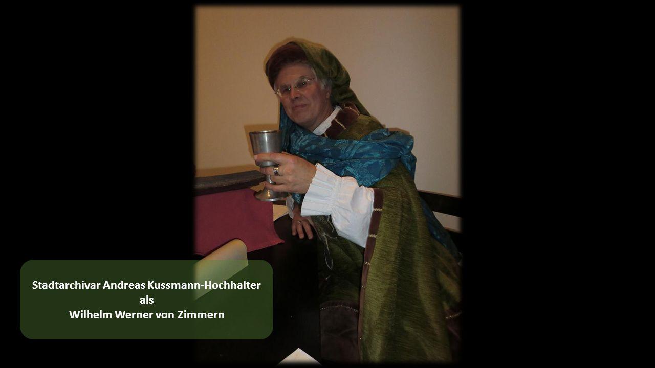 Stadtarchivar Andreas Kussmann-Hochhalter als Wilhelm Werner von Zimmern