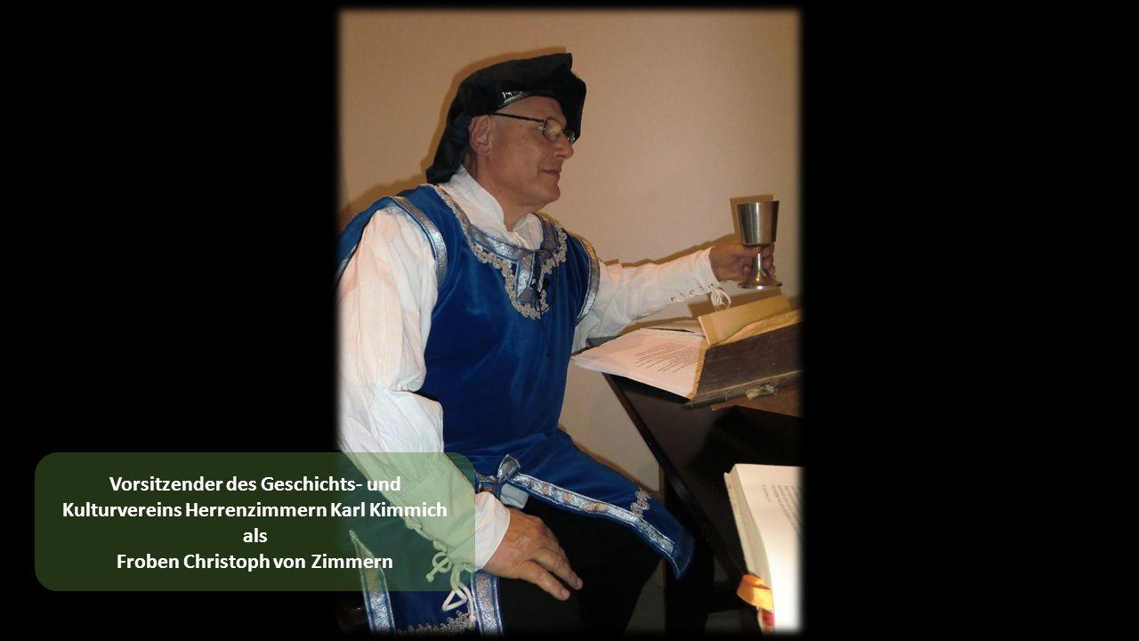 Vorsitzender des Geschichts- und Kulturvereins Herrenzimmern Karl Kimmich als Froben Christoph von Zimmern