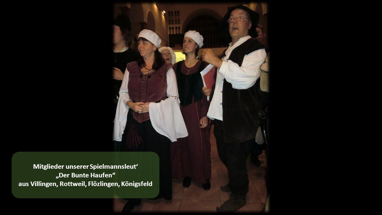 """Mitglieder unserer Spielmannsleut' """"Der Bunte Haufen aus Villingen, Rottweil, Flözlingen, Königsfeld"""