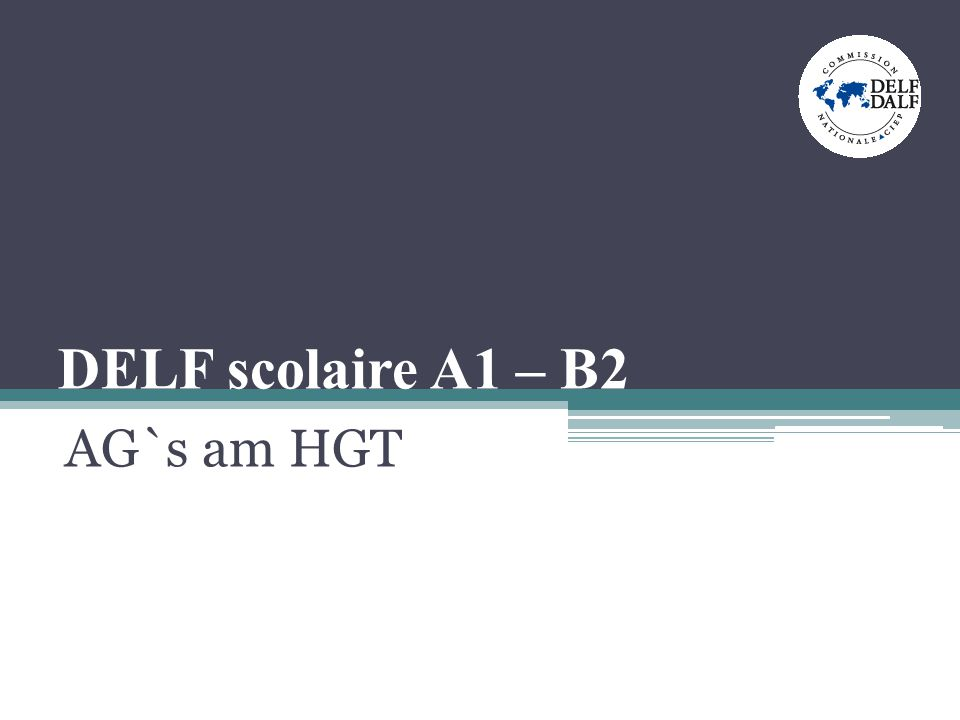 DELF scolaire A1 – B2 AG`s am HGT