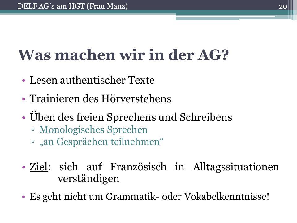"""Was machen wir in der AG? Lesen authentischer Texte Trainieren des Hörverstehens Üben des freien Sprechens und Schreibens ▫Monologisches Sprechen ▫""""an"""
