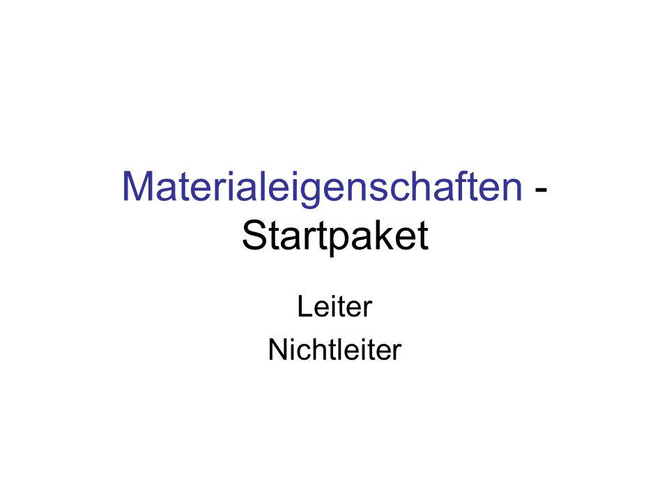 Materialeigenschaften - Startpaket Leiter Nichtleiter
