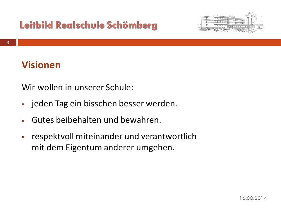 16.08.2014 3 Visionen Dabei ist uns wichtig:  den besonderen Auftrag unserer Schule zu zeigen.