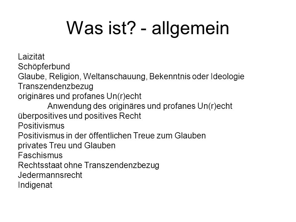 Was ist? - allgemein Laizität Schöpferbund Glaube, Religion, Weltanschauung, Bekenntnis oder Ideologie Transzendenzbezug originäres und profanes Un(r)