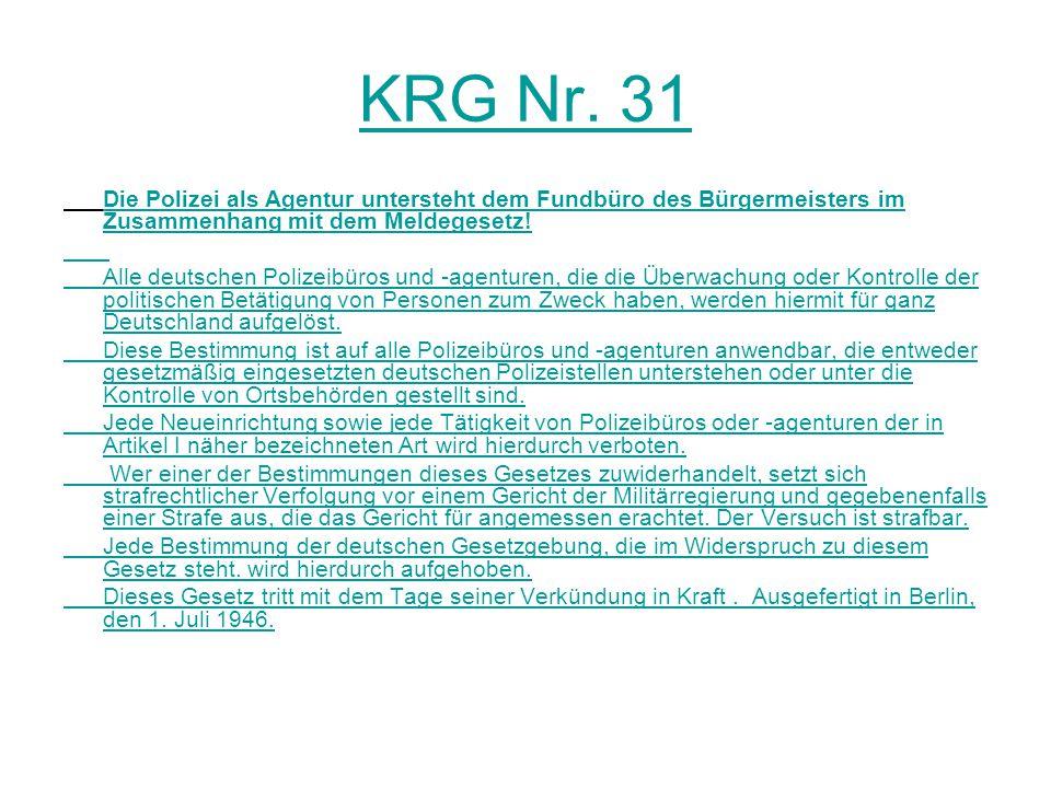 KRG Nr. 31 Die Polizei als Agentur untersteht dem Fundbüro des Bürgermeisters im Zusammenhang mit dem Meldegesetz! Alle deutschen Polizeibüros und -ag