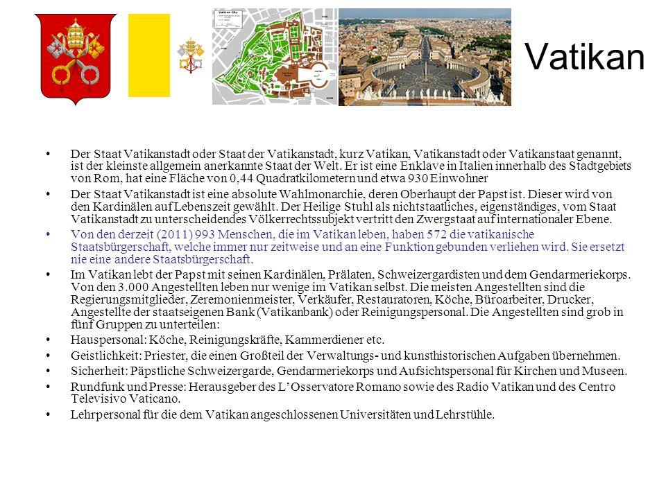 Vatikan Der Staat Vatikanstadt oder Staat der Vatikanstadt, kurz Vatikan, Vatikanstadt oder Vatikanstaat genannt, ist der kleinste allgemein anerkannt