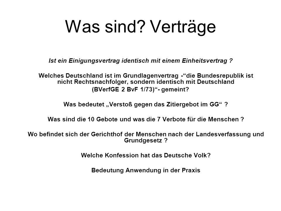 """Was sind? Verträge Ist ein Einigungsvertrag identisch mit einem Einheitsvertrag ? Welches Deutschland ist im Grundlagenvertrag -""""die Bundesrepublik is"""