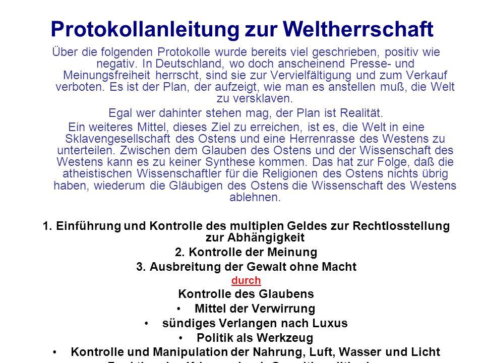 Protokollanleitung zur Weltherrschaft Über die folgenden Protokolle wurde bereits viel geschrieben, positiv wie negativ. In Deutschland, wo doch ansch