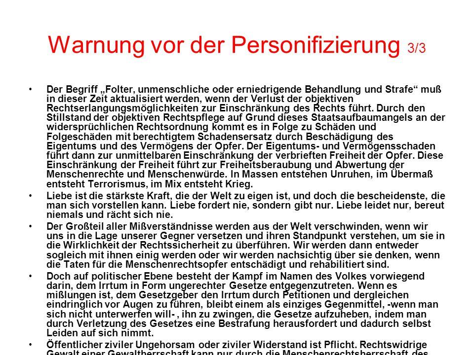 """Warnung vor der Personifizierung 3/3 Der Begriff """"Folter, unmenschliche oder erniedrigende Behandlung und Strafe"""" muß in dieser Zeit aktualisiert werd"""
