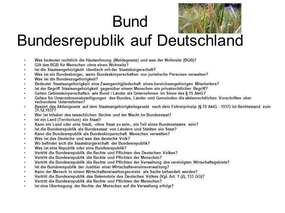 Bund Bundesrepublik auf Deutschland Was bedeutet rechtlich die Hautwohnung (Meldegesetz) und was der Wohnsitz (BGB)? Gilt das BGB für Menschen ohne ei