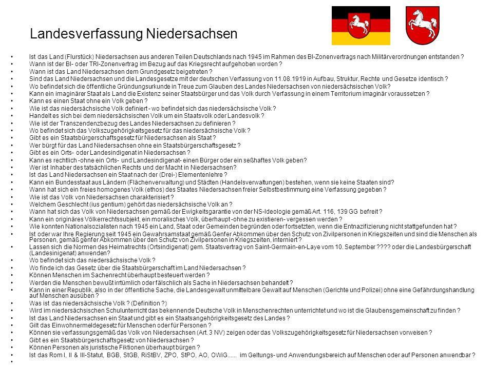 Landesverfassung Niedersachsen Ist das Land (Flurstück) Niedersachsen aus anderen Teilen Deutschlands nach 1945 im Rahmen des BI-Zonenvertrags nach Militärverordnungen entstanden .