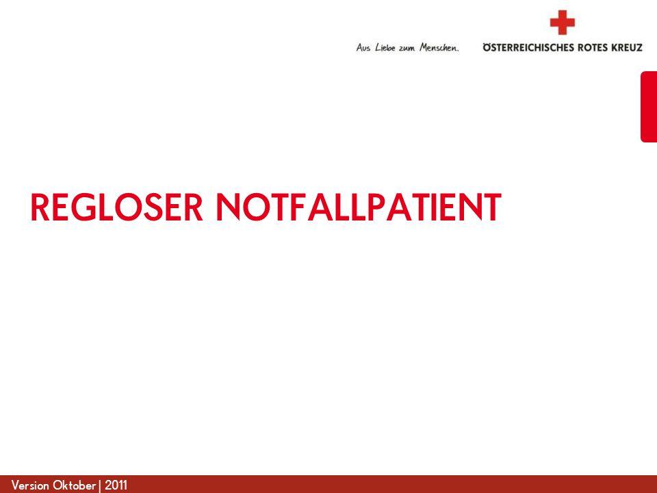 www.roteskreuz.at Version Oktober | 2011 REGLOSER NOTFALLPATIENT