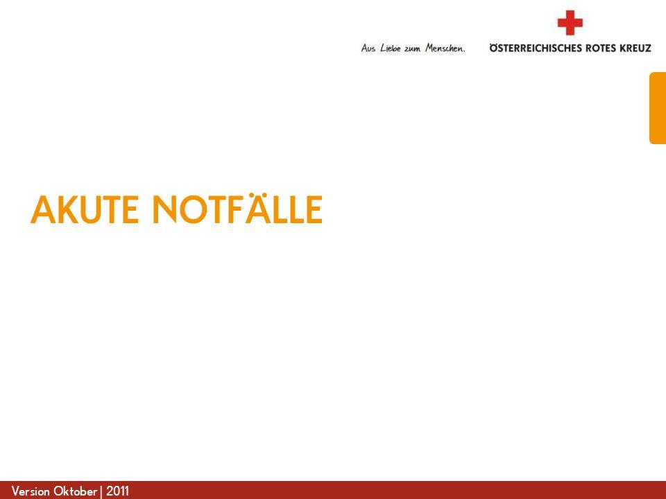 www.roteskreuz.at Version Oktober | 2011 AKUTE NOTFÄLLE