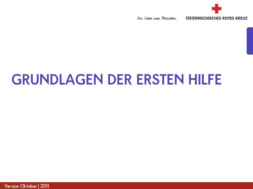 www.roteskreuz.at Version Oktober | 2011 GRUNDLAGEN DER ERSTEN HILFE