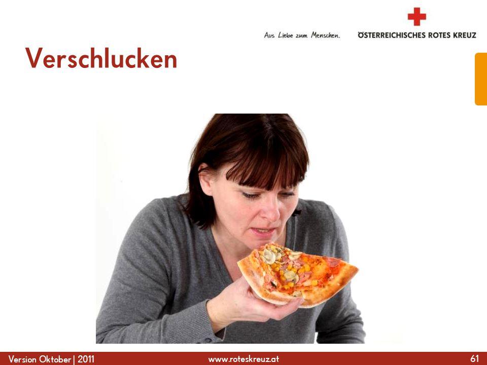 www.roteskreuz.at Version Oktober | 2011 Verschlucken 61