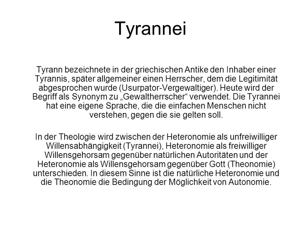 Tyrannei Tyrann bezeichnete in der griechischen Antike den Inhaber einer Tyrannis, später allgemeiner einen Herrscher, dem die Legitimität abgesprochen wurde (Usurpator-Vergewaltiger).