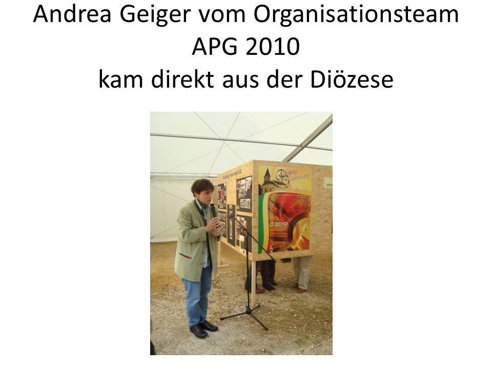 Andrea Geiger vom Organisationsteam APG 2010 kam direkt aus der Diözese