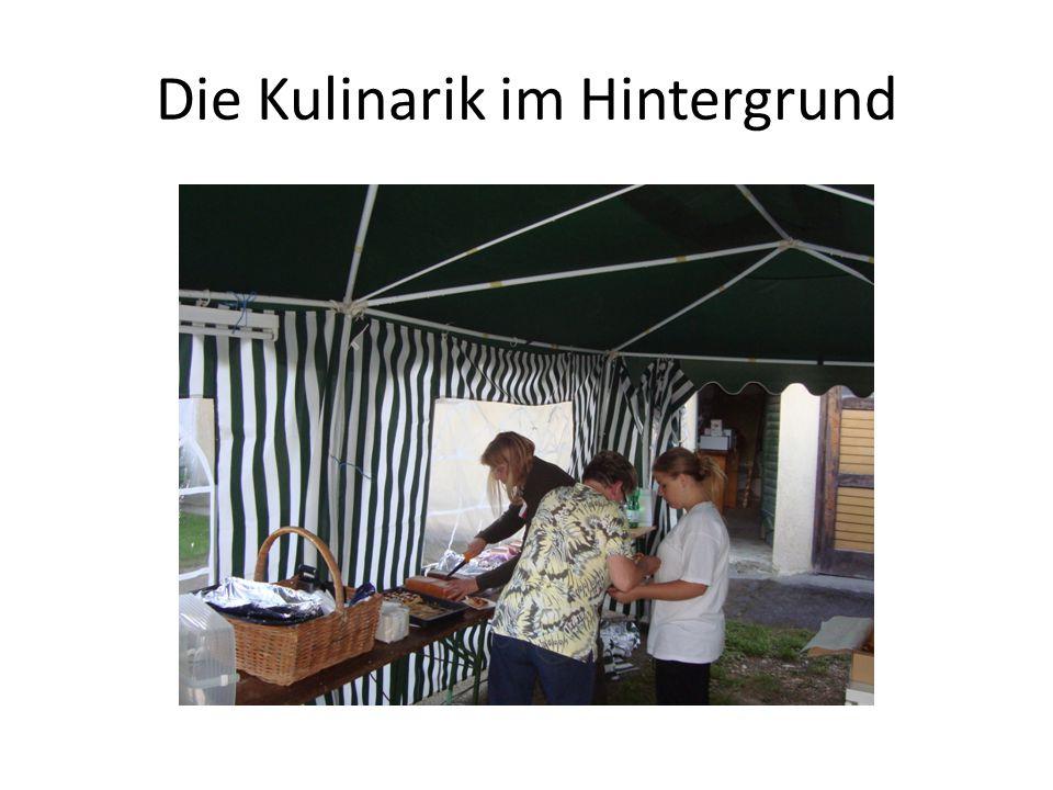 Die Kulinarik im Hintergrund
